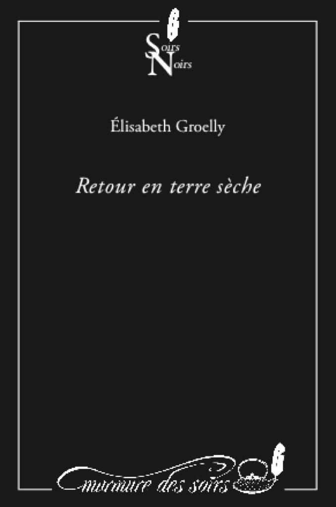 Retour en terre sèche Elisabeth Groelly_couv_00 (glissé(e)s)